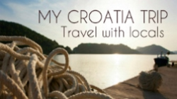My Croatia Trip - travel with locals